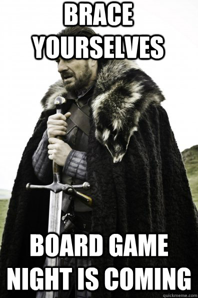 Funny Game Show Meme : Brace yourselves board game night is coming misc quickmeme