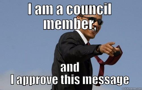 I AM A COUNCIL MEMBER, AND I APPROVE THIS MESSAGE Obamas Holding