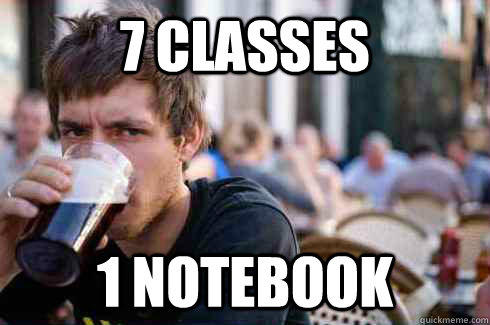 7 Classes 1 notebook - 7 Classes 1 notebook  Lazy College Senior