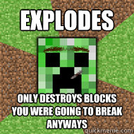 Explodes Only destroys blocks you were going to break anyways