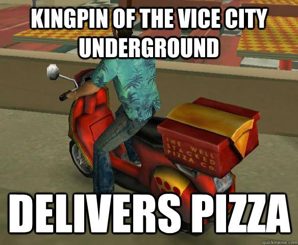 48500c849ec832ad98ec8f884a878ea661de5e48e82ced951126d0620b001d48 kingpin of the vice city underground delivers pizza tommy