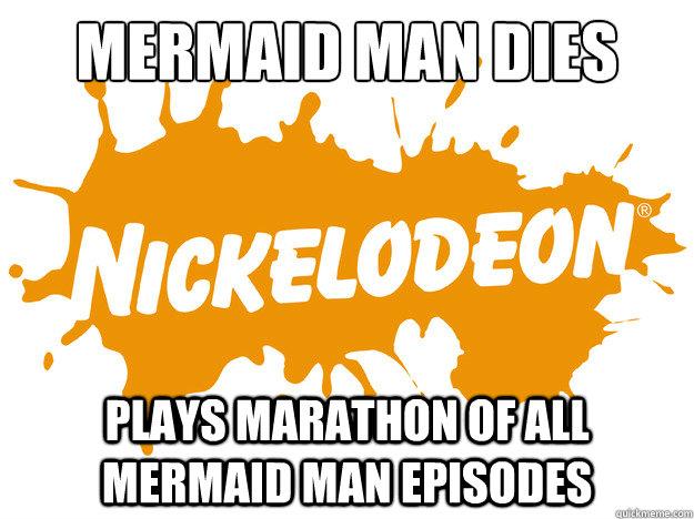 Mermaid Man Dies Plays Marathon of all Mermaid man Episodes - Mermaid Man Dies Plays Marathon of all Mermaid man Episodes  Good Guy Nickelodeon