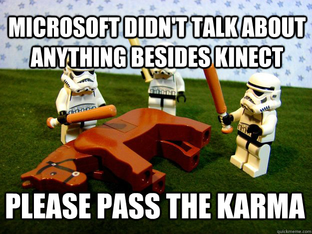 Microsoft didn't talk about anything besides kinect Please pass the karma - Microsoft didn't talk about anything besides kinect Please pass the karma  Misc