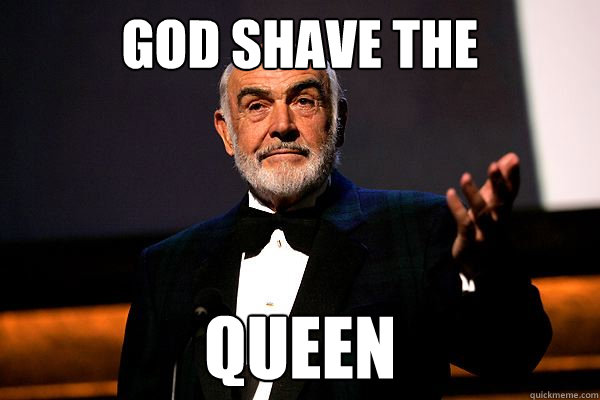 God Shave the  Queen  sean connery