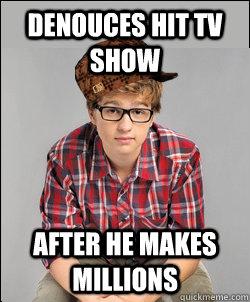 Denouces hit tv show after he makes millions - Denouces hit tv show after he makes millions  Misc
