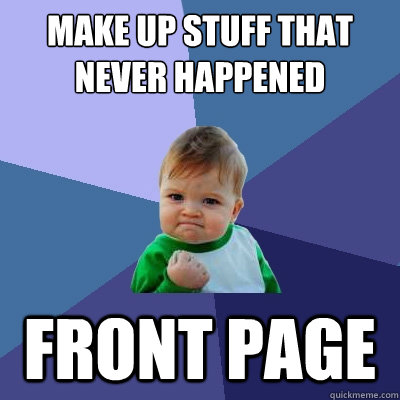 Make up stuff that never happened front page - Make up stuff that never happened front page  Success Kid