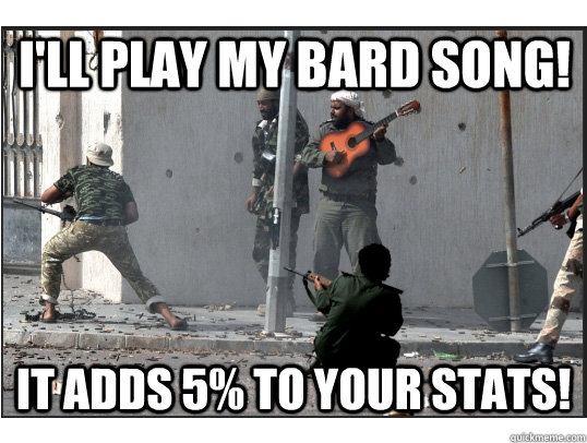 48c4d2a94da5b21588afafdaef9bdd40c94b0593f4584572107dc8f24edd7827 i'll play my bard song! it adds 5% to your stats! battlefield