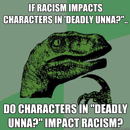deadly unna essay on racism