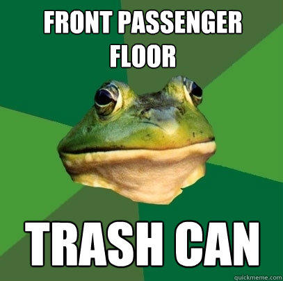 Front passenger floor Trash can - Front passenger floor Trash can  Foul Bachelor Frog
