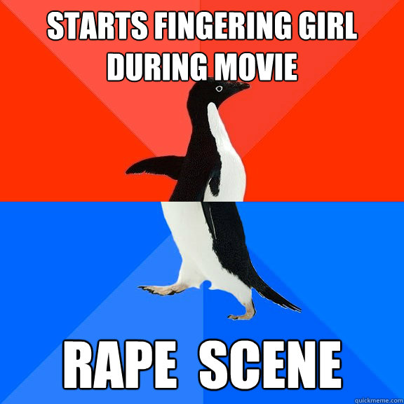 Starts Fingering girl during movie Rape  Scene - Starts Fingering girl during movie Rape  Scene  Socially Awesome Awkward Penguin