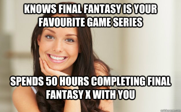 KNows Final fantasy is your favourite game series spends 50 hours completing final fantasy x with you - KNows Final fantasy is your favourite game series spends 50 hours completing final fantasy x with you  Good Girl Gina