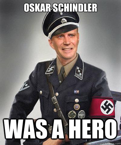 Oskar schindler was a hero