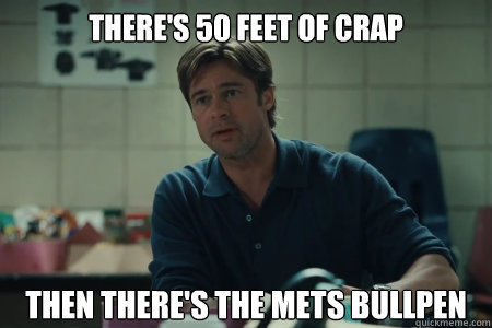 THERE'S 50 FEET OF CRAP THEN THERE'S THE METS BULLPEN