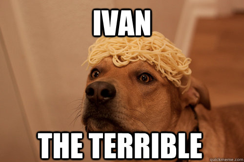 Ivan the terrible - Ivan the terrible  10 Dog