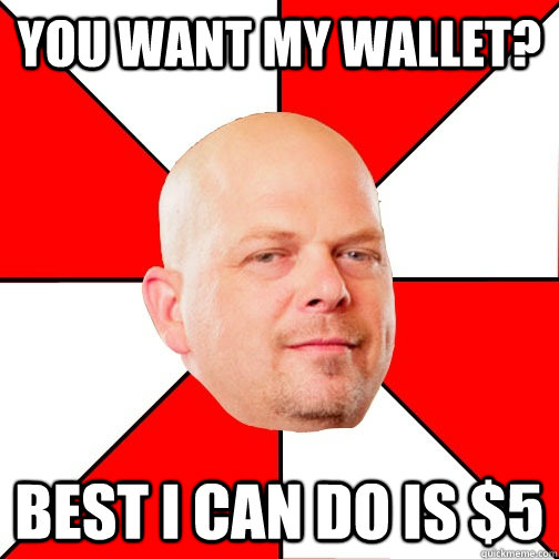 You want my wallet? best i can do is $5 - You want my wallet? best i can do is $5  Misc