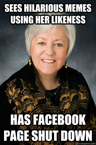 Sees hilarious memes using her likeness Has facebook page shut down  scumbag sally mason