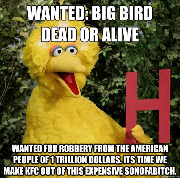 Wanted Big Bird Memes Quickmeme