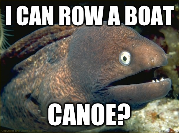 I can row a boat Canoe? - I can row a boat Canoe?  Misc