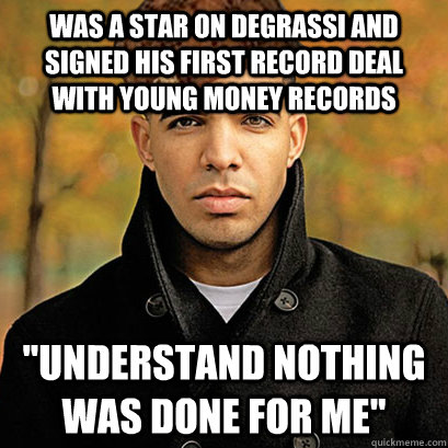 was a star on degrassi and signed his first record deal with young money records