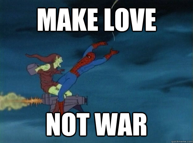Make love not war