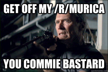 Get off My /r/Murica you commie bastard - Get off My /r/Murica you commie bastard  ron paul clint eastwood