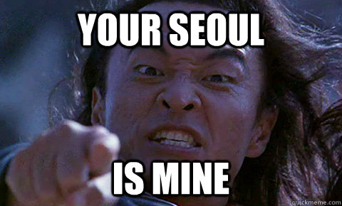 your seoul is mine  Shang Tsung