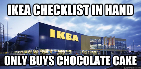 Ikea checklist in hand only buys chocolate cake