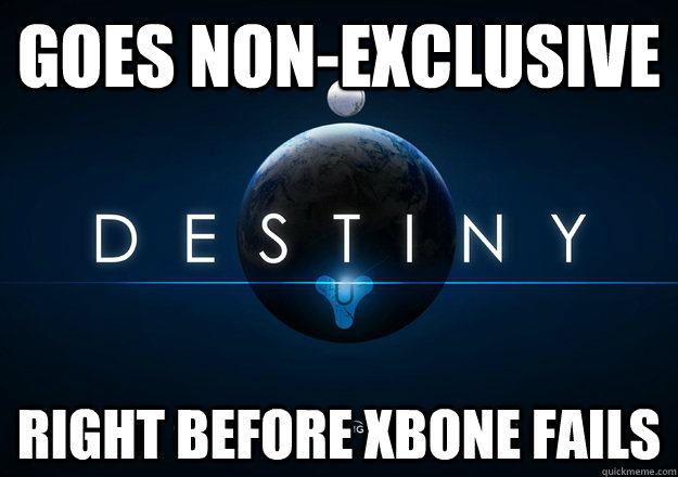 Goes non-exclusive Right before Xbone fails - Goes non-exclusive Right before Xbone fails  Good Guy Bungie