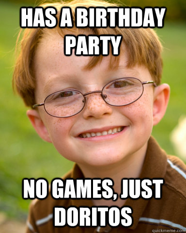 has a birthday party No games, just doritos - has a birthday party No games, just doritos  Disappointing Childhood Friend