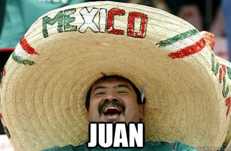 JUAN -  JUAN  Merry mexican