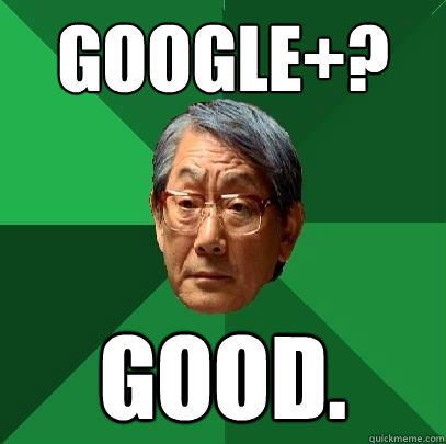 google+? good. - google+? good.  High Expectations Asian Father