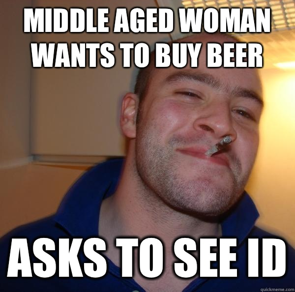 Middle aged woman wants to buy beer Asks to see ID - Middle aged woman wants to buy beer Asks to see ID  Misc