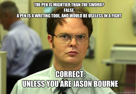 The Pen Is Mightier Than The Sword False A Pen Is A Writing Tool