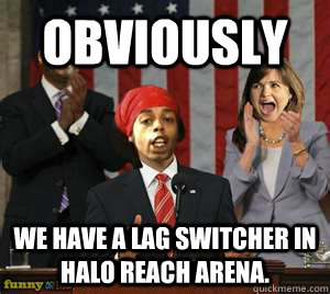 4a3f7e2ba990f8f7f70a4ee711e9ca7d30ccdf23adf3c8cb33e1830ec8ea92d4 obviously we have a lag switcher in halo reach arena misc