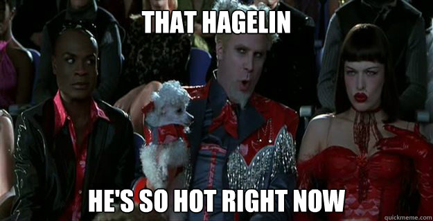That Hagelin He's so hot right now - That Hagelin He's so hot right now  Mugatu