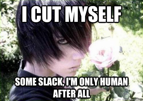 I cut myself some slack, I'm only human after all