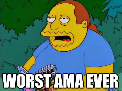 Worst AMA ever