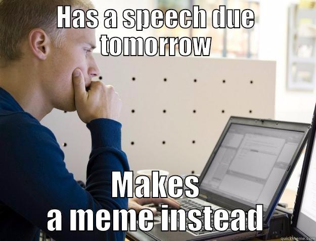 HAS A SPEECH DUE TOMORROW MAKES A MEME INSTEAD Programmer