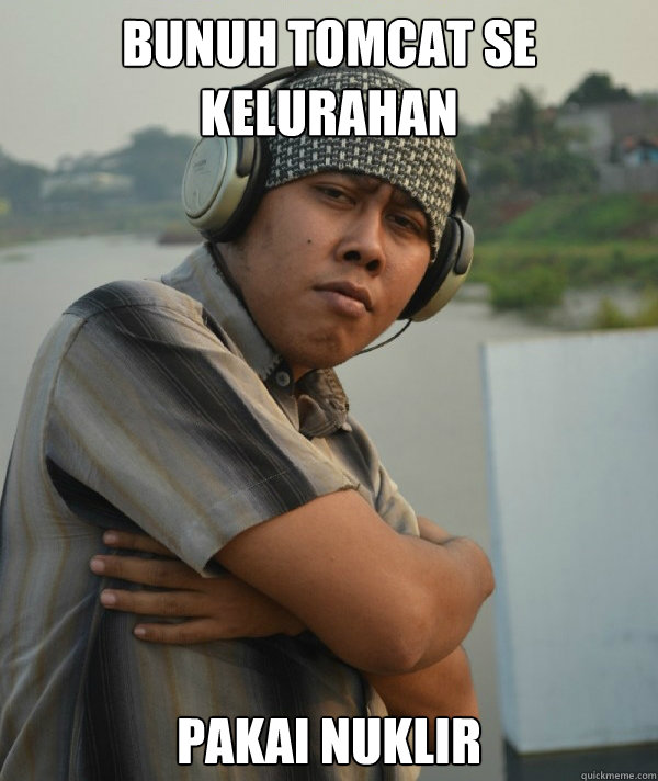 Bunuh tomcat se kelurahan pakai nuklir  Amin Rich Man