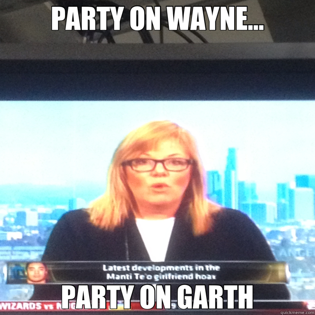 PARTY ON WAYNE... PARTY ON GARTH