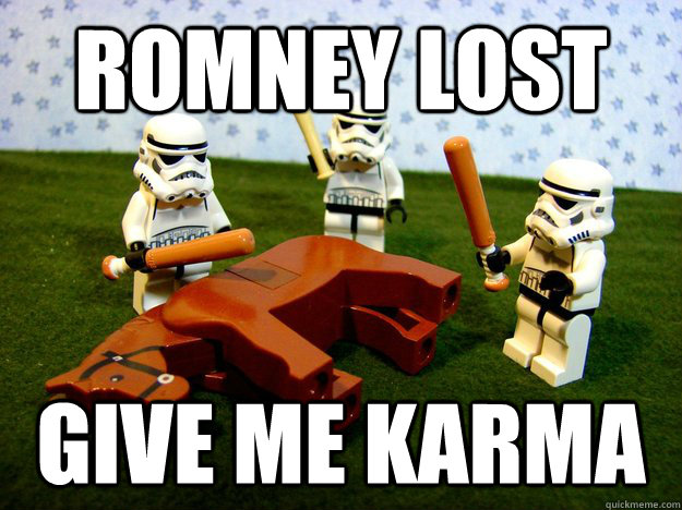 Romney Lost give me karma - Romney Lost give me karma  Misc