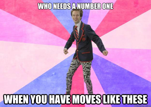 Who needs a number one When you have moves like these
