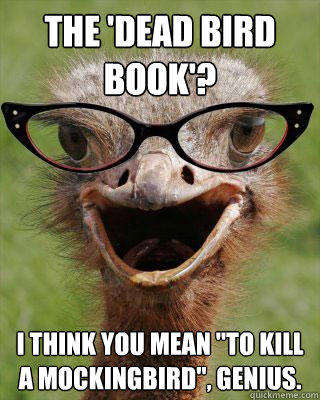The 'dead bird book'? I think you mean