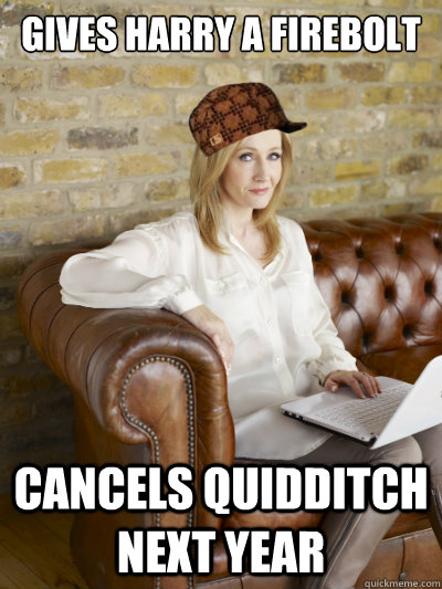 Gives Harry a Firebolt Cancels quidditch next year