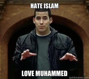 Hate Islam Love Muhammed