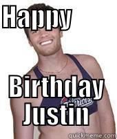 HAPPY                                     BIRTHDAY JUSTIN Misc