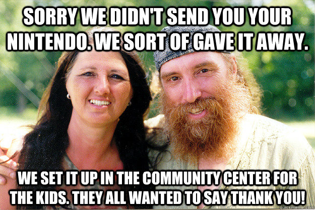 Funny Memes To Say Thank You : Sorry we didn t send you your nintendo sort of gave it