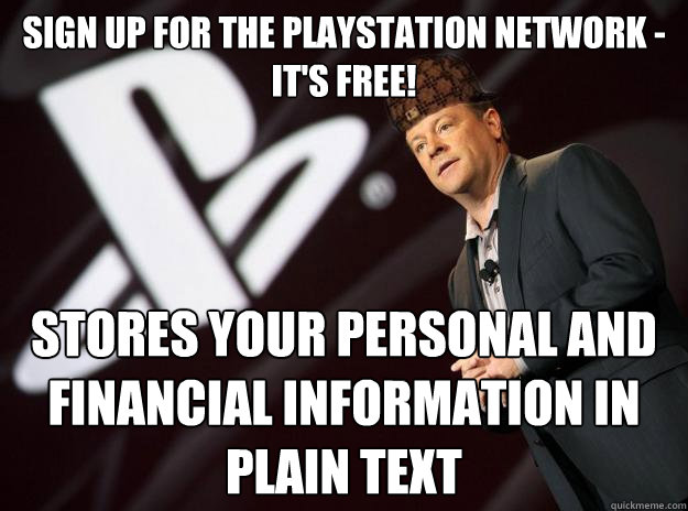 sign up for the playstation network - it's free! stores your personal and financial information in plain text