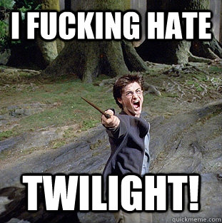 i fucking hate twilight! - i fucking hate twilight!  Pissed off Harry