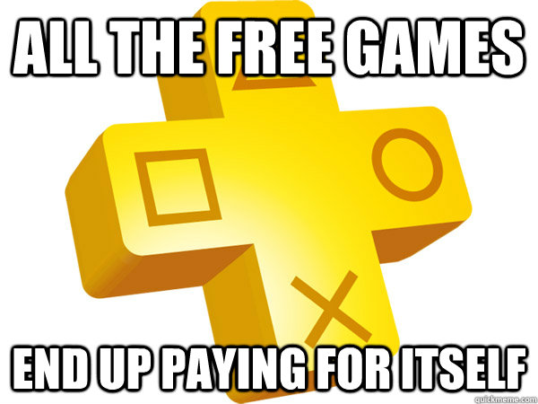 ALL THe free games end up paying for itself